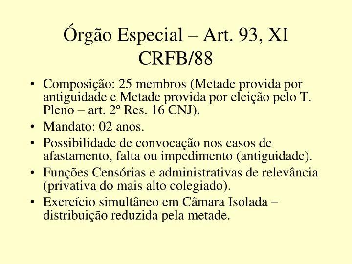 Órgão Especial – Art. 93, XI CRFB/88
