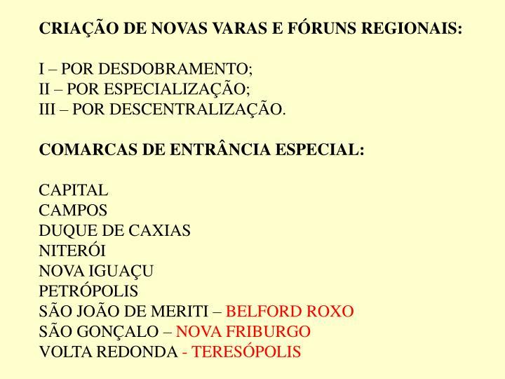 CRIAÇÃO DE NOVAS VARAS E FÓRUNS REGIONAIS: