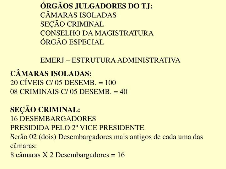 ÓRGÃOS JULGADORES DO TJ: