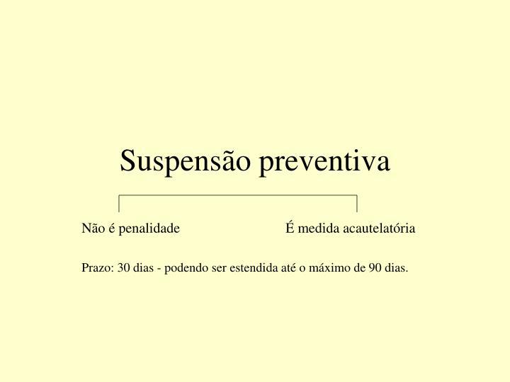 Suspensão preventiva