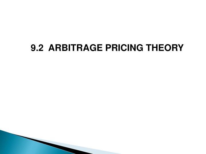 9.2  ARBITRAGE PRICING THEORY