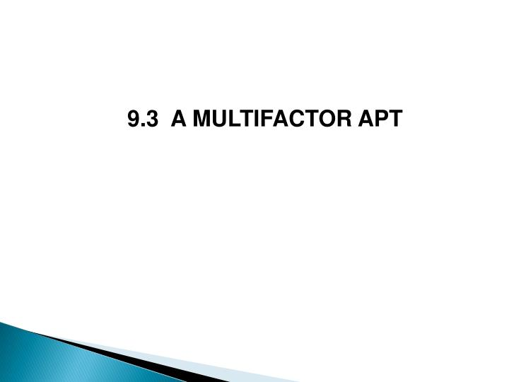 9.3  A MULTIFACTOR APT