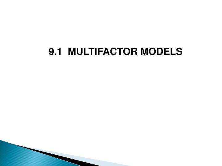 9.1  MULTIFACTOR MODELS