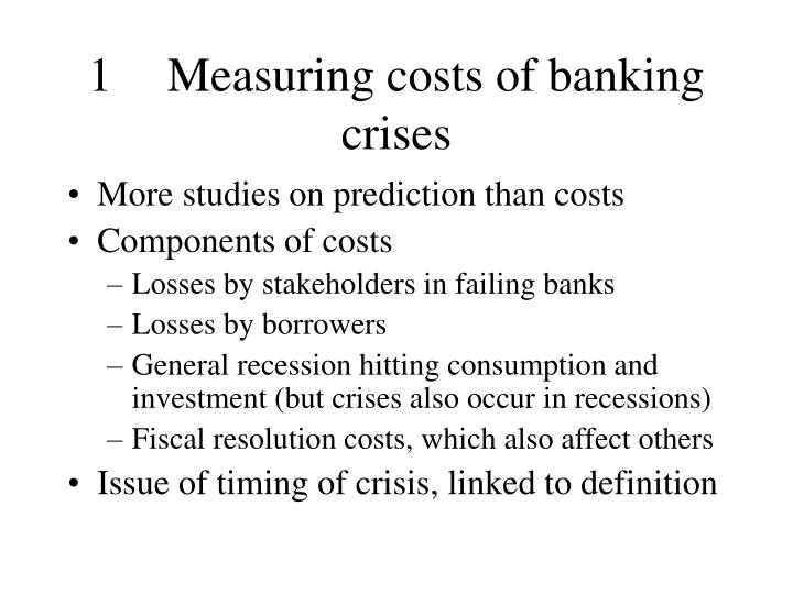 1Measuring costs of banking crises