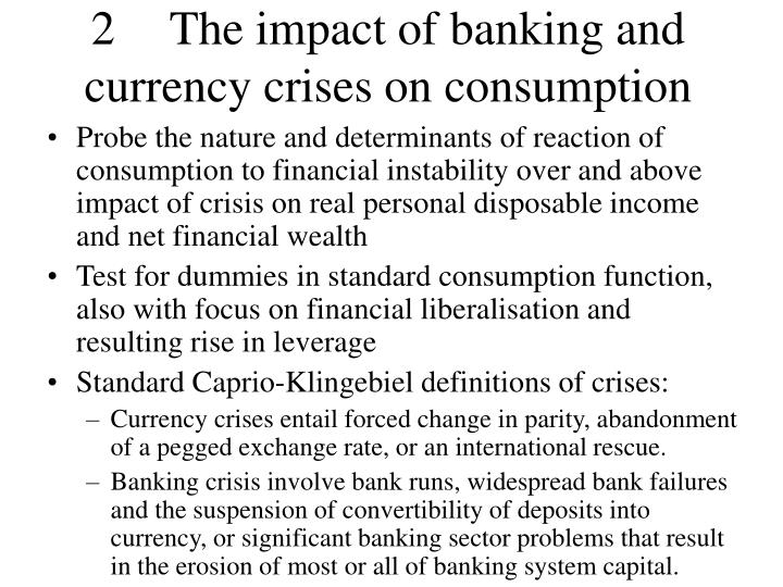 2The impact of banking and currency crises on consumption