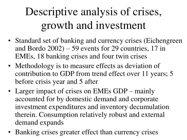 Descriptive analysis of crises, growth and investment