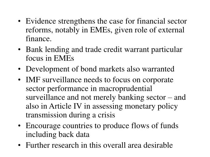 Evidence strengthens the case for financial sector reforms, notably in EMEs, given role of external finance.