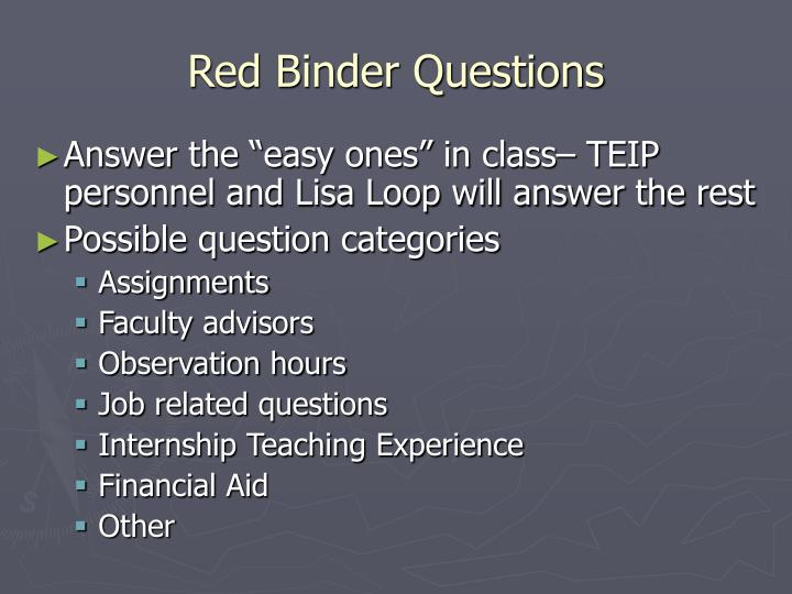 Red binder questions