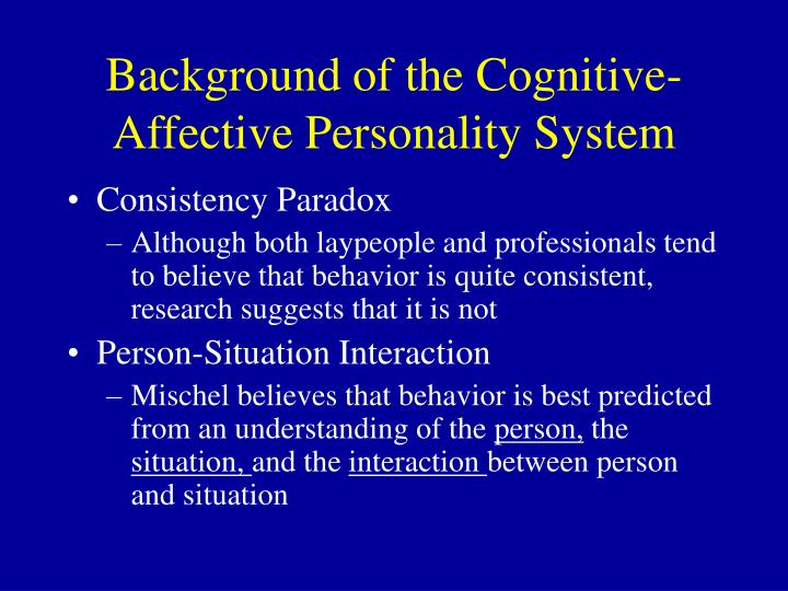 Background of the Cognitive-Affective Personality System