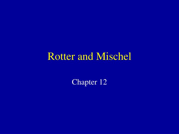 Rotter and mischel