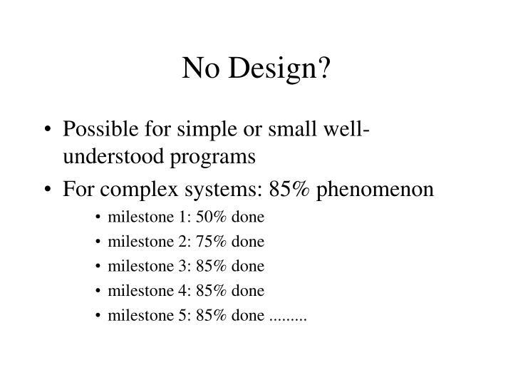 No Design?