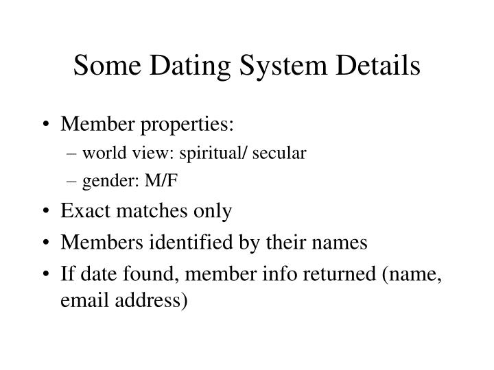 Some Dating System Details