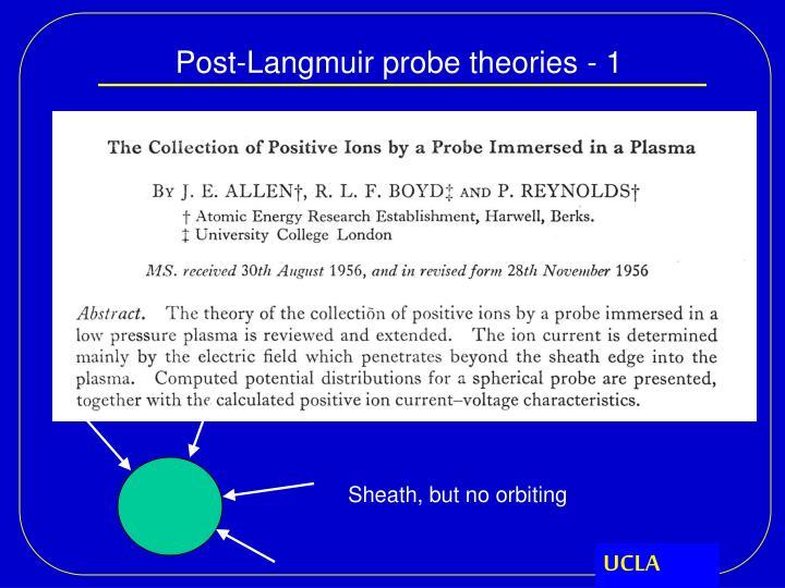 Post-Langmuir probe theories - 1
