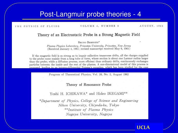 Post-Langmuir probe theories - 4