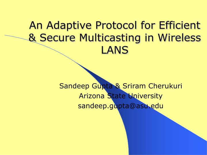 An Adaptive Protocol for Efficient & Secure Multicasting in Wireless LANS