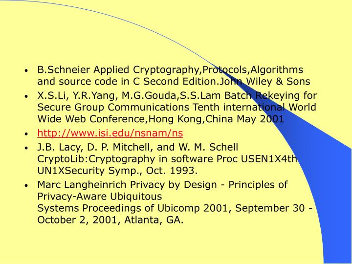 B.Schneier Applied Cryptography,Protocols,Algorithms and source code in C Second Edition.John Wiley & Sons