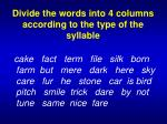 divide the words into 4 columns according to the type of the syllable