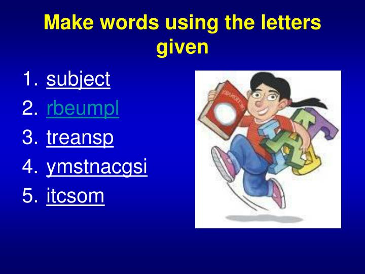 Make words using the letters given