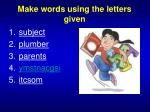 make words using the letters given3