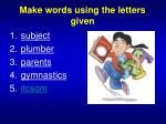 make words using the letters given4