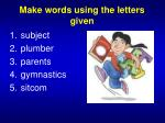 make words using the letters given5