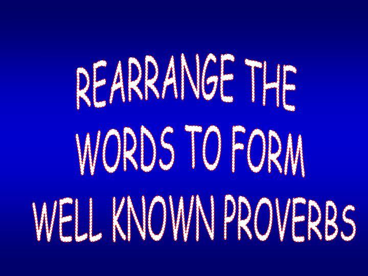 REARRANGE THE
