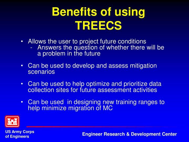 Benefits of using TREECS