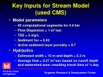 key inputs for stream model used cms