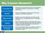 why common standards