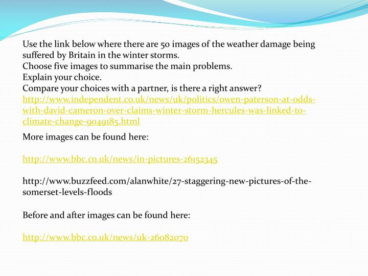 Use the link below where there are 50 images of the weather damage being suffered by Britain in the winter storms.