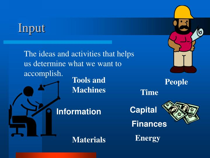 The ideas and activities that helps us determine what we want to accomplish.