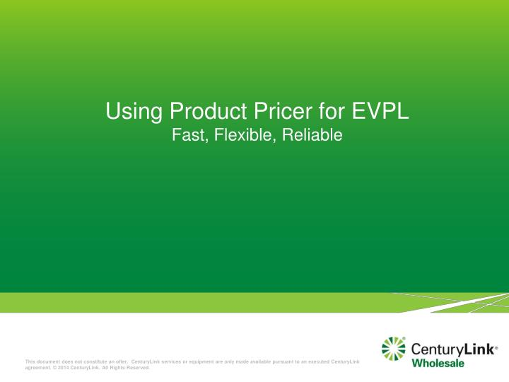 using product pricer for evpl fast flexible reliable