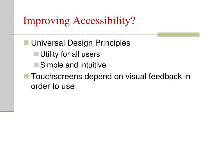 Improving Accessibility?