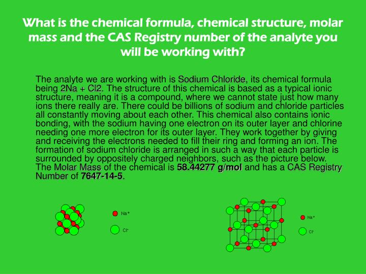 What is the chemical formula, chemical structure, molar mass and the CAS Registry number of the analyte you will be working with?