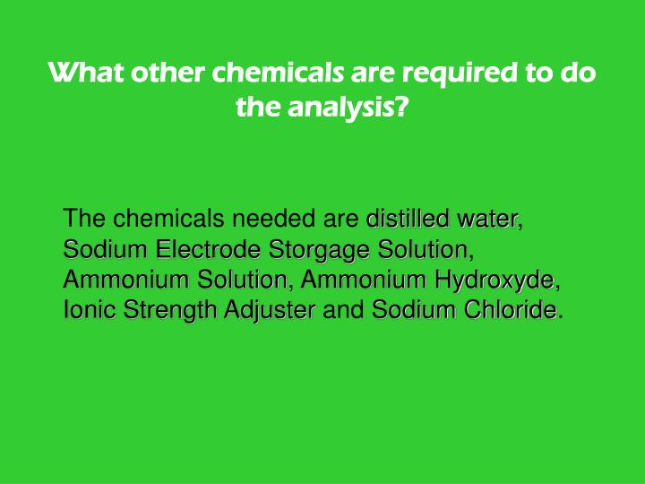 What other chemicals are required to do the analysis?