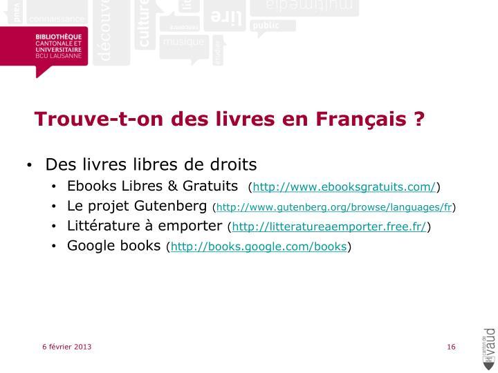 Trouve-t-on des livres en Français ?