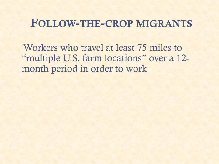 Follow-the-crop migrants