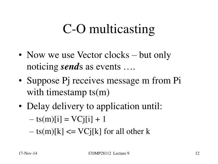C-O multicasting