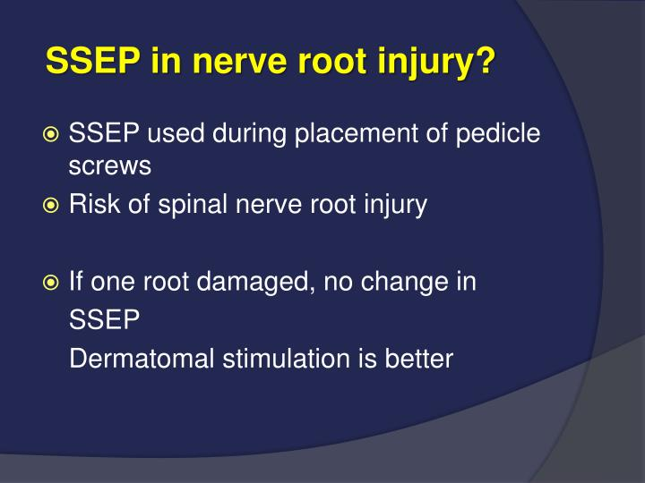 SSEP in nerve root injury?