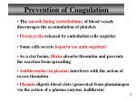 prevention of coagulation