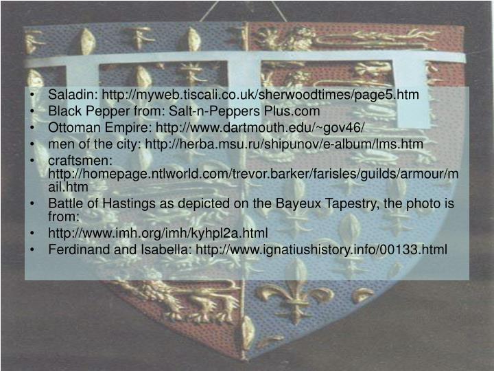 Saladin: http://myweb.tiscali.co.uk/sherwoodtimes/page5.htm