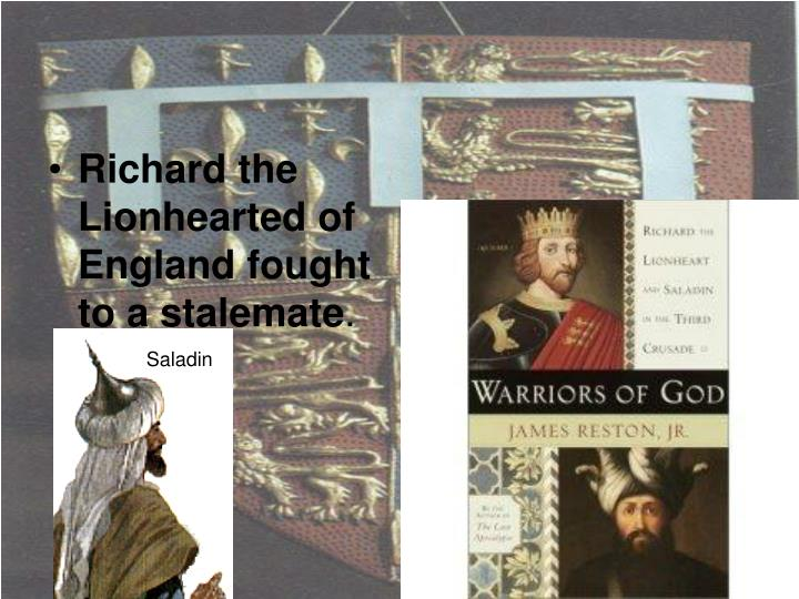 Richard the Lionhearted of England fought to a stalemate