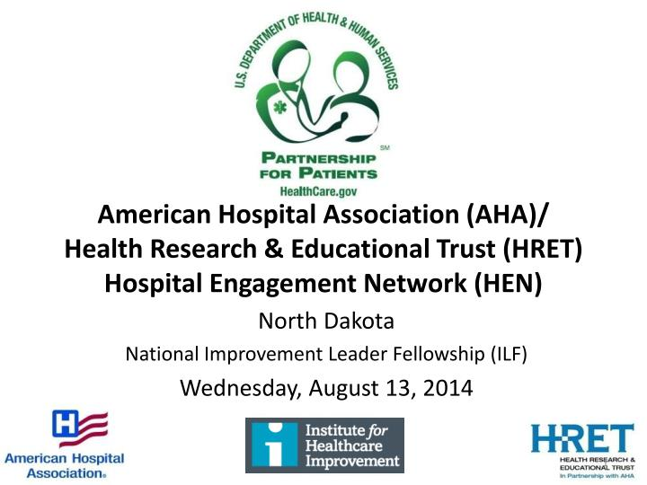 American Hospital Association (AHA)/ Health Research & Educational Trust (HRET) Hospital Engagement ...