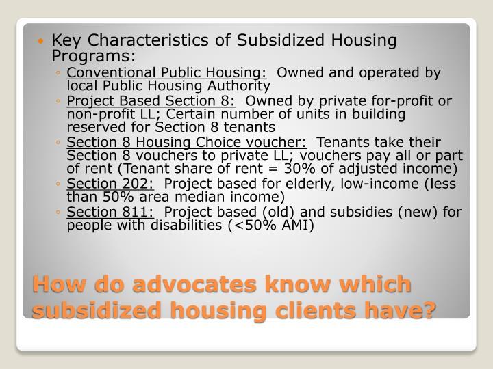 Key Characteristics of Subsidized Housing Programs: