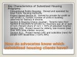 how do advocates know which subsidized housing clients have