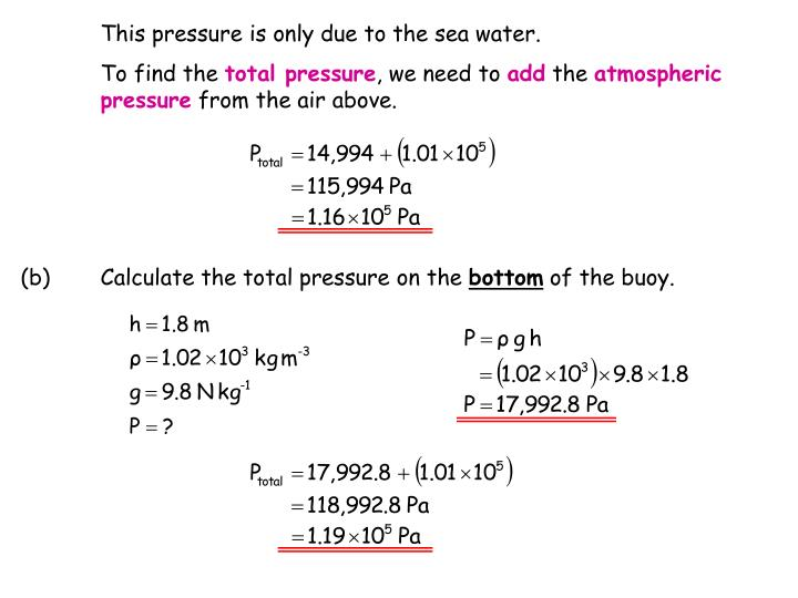This pressure is only due to the sea water.