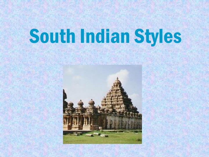South Indian Styles