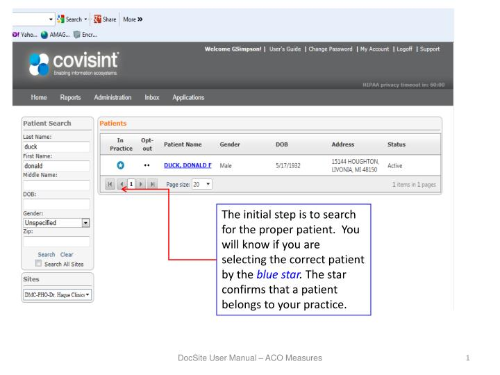 The initial step is to search for the proper patient.  You will know if you are selecting the correct patient by the
