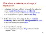 what about involuntary exchange of information