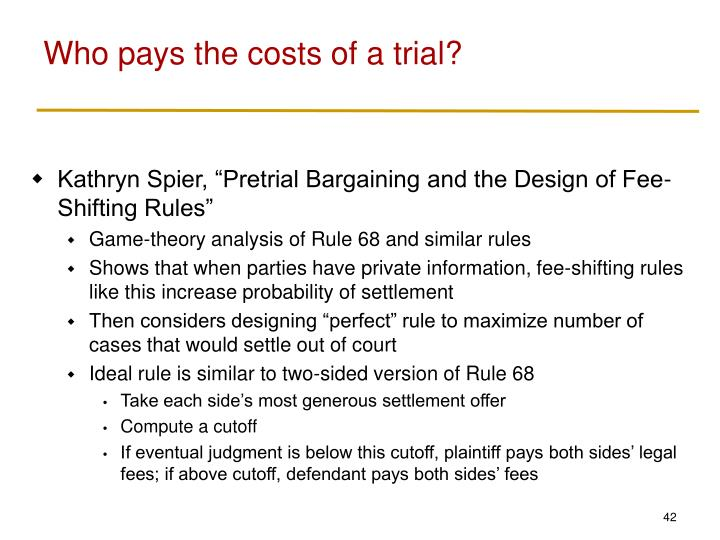 Who pays the costs of a trial?